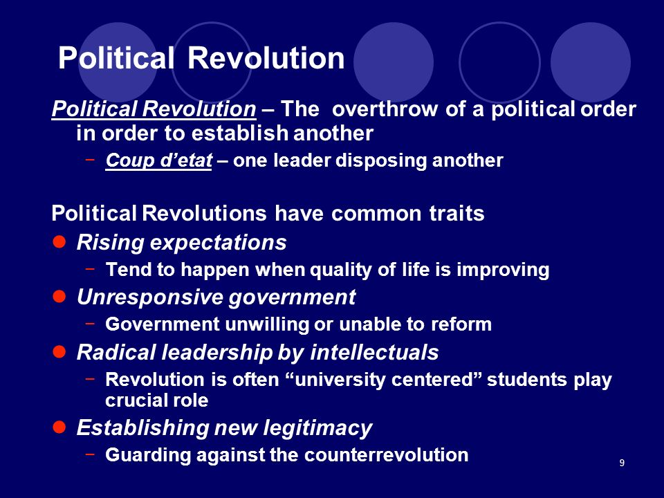 Political Revolution Political Revolution – The overthrow of a political order in order to establish another.