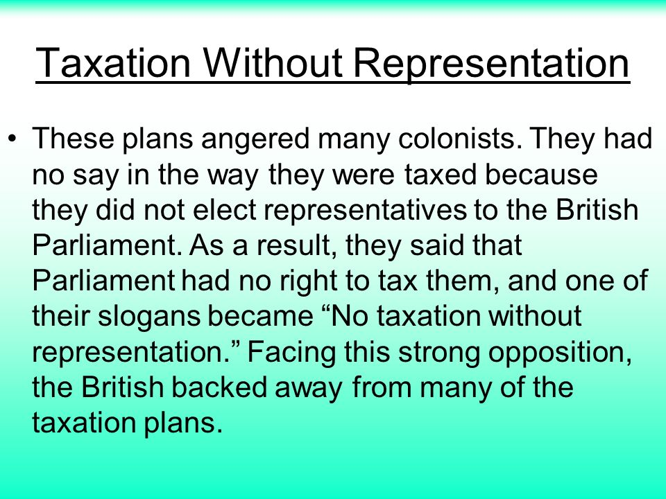 taxation without representation essays The legacy of slavery an essay by robin l einhorn  it was to taxation without  representation and government by a faraway empire the boston patriots who.
