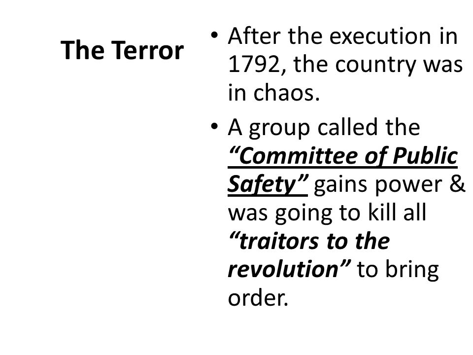 The Terror After the execution in 1792, the country was in chaos.
