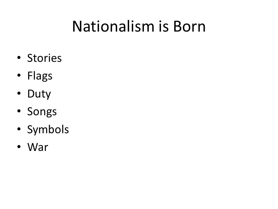 Nationalism is Born Stories Flags Duty Songs Symbols War