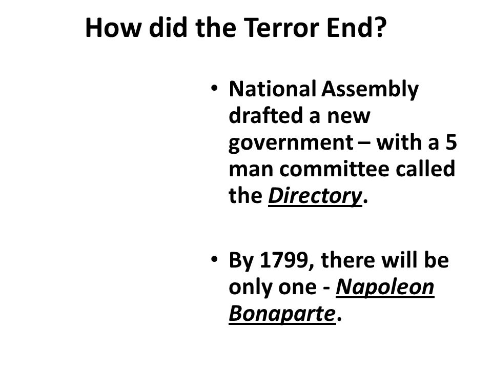 How did the Terror End National Assembly drafted a new government – with a 5 man committee called the Directory.