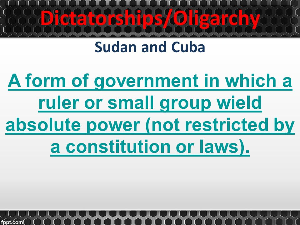 Dictatorships/Oligarchy