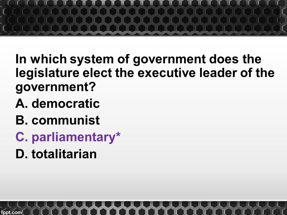 In which system of government does the legislature elect the executive leader of the government