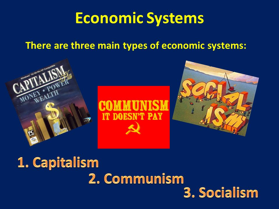 There are three main types of economic systems: