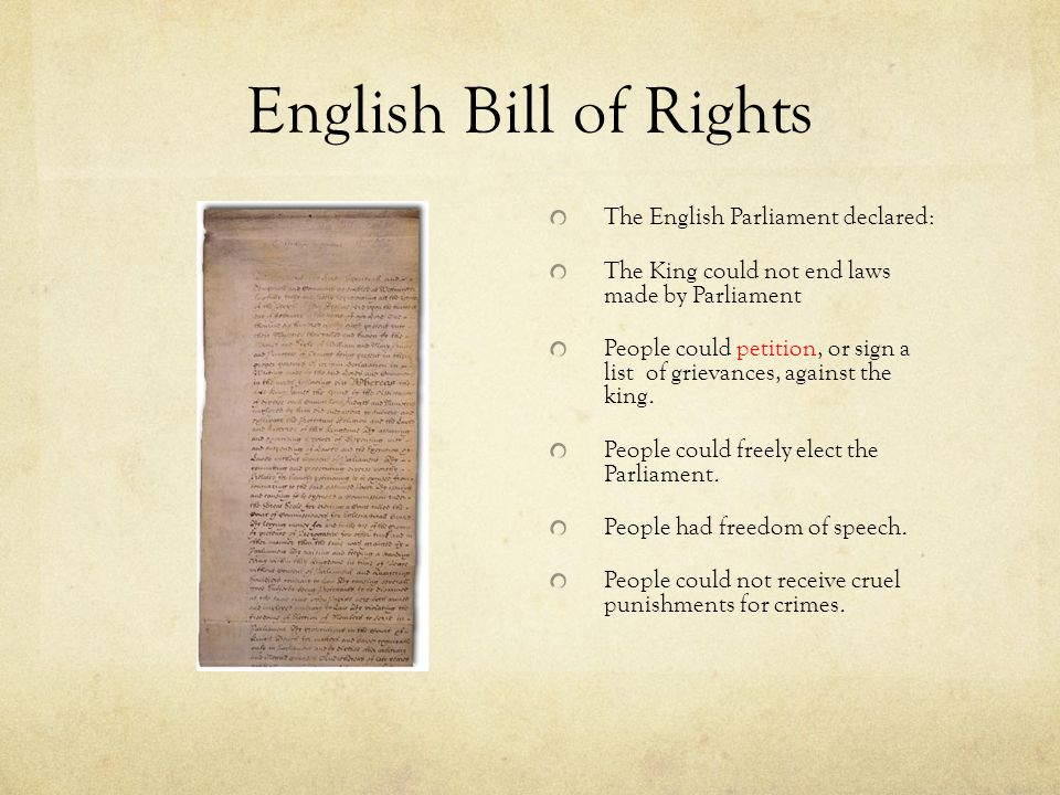 English Bill of Rights The English Parliament declared: