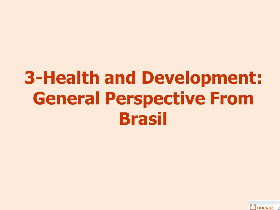 3-Health and Development: General Perspective From Brasil
