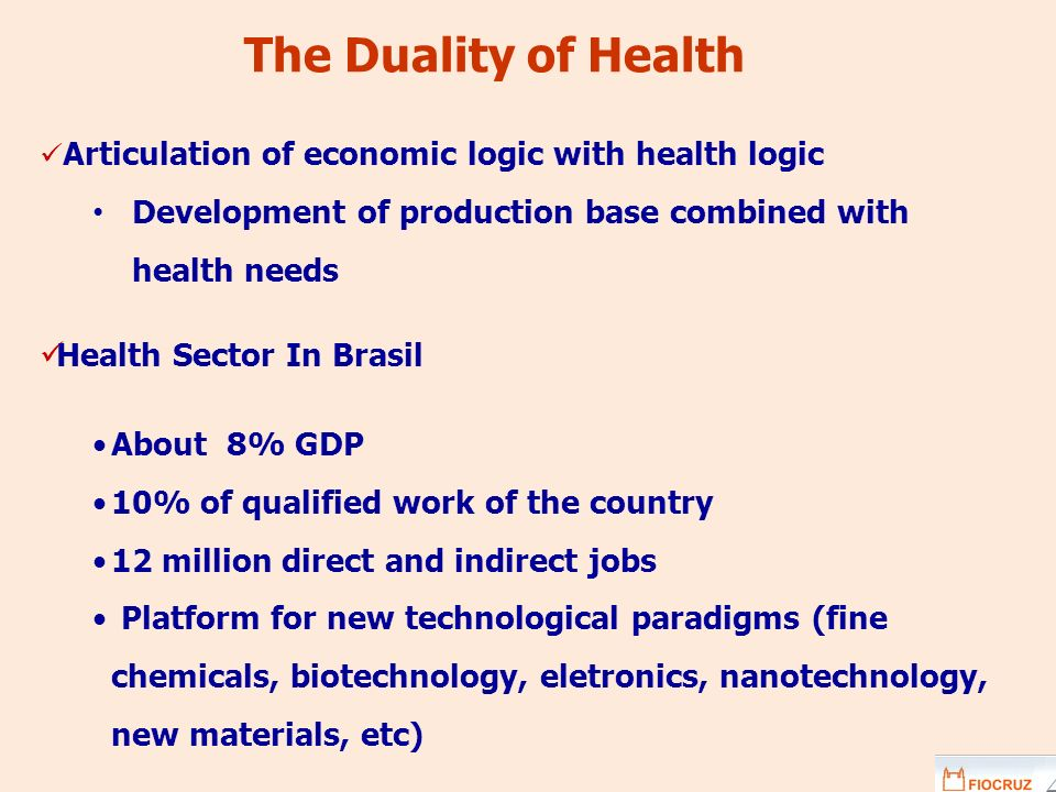 The Duality of Health Articulation of economic logic with health logic. Development of production base combined with health needs.