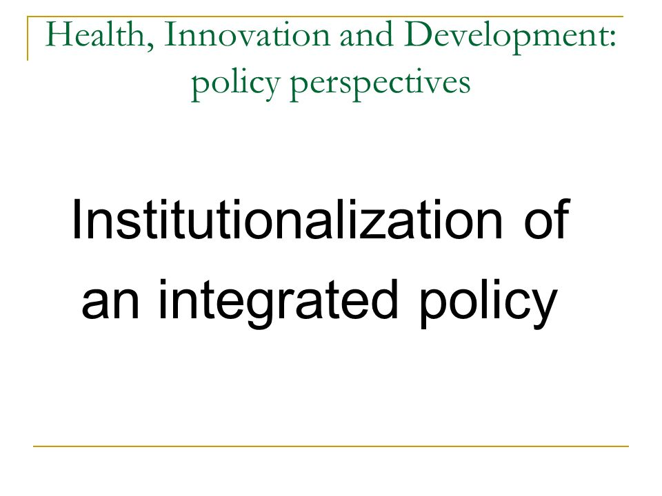 Health, Innovation and Development: policy perspectives