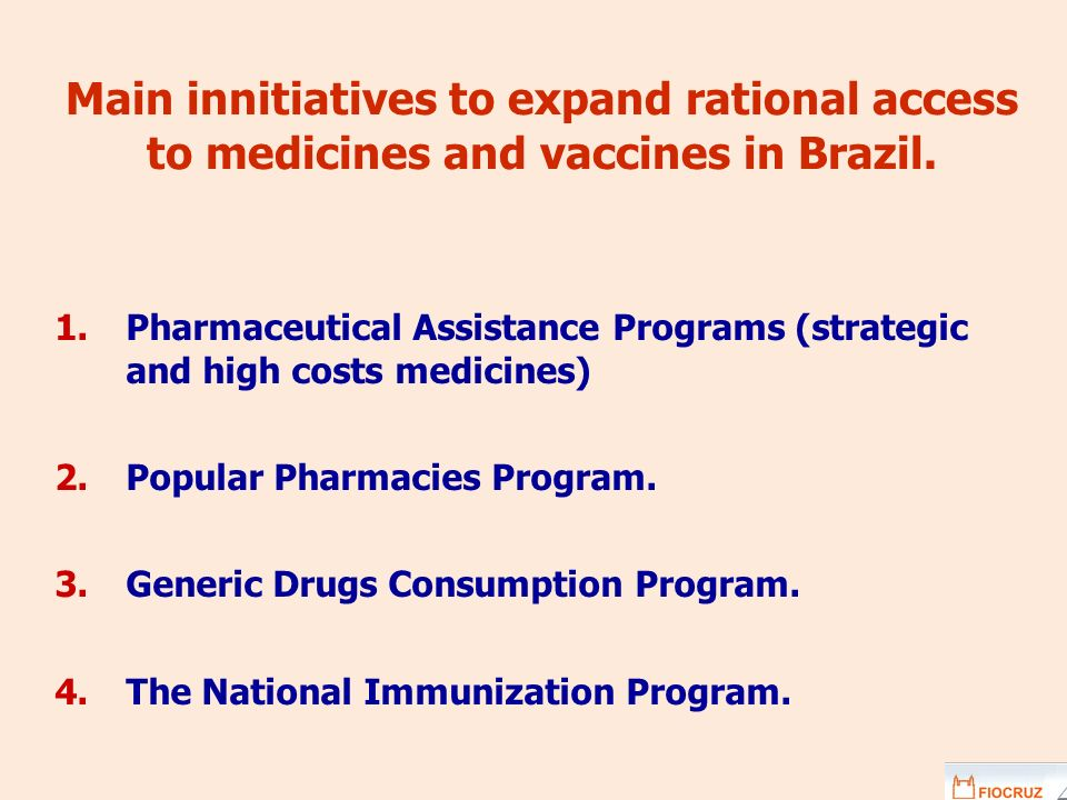 Main innitiatives to expand rational access to medicines and vaccines in Brazil.