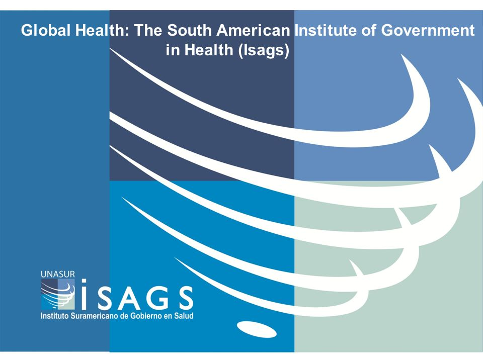 Global Health: The South American Institute of Government