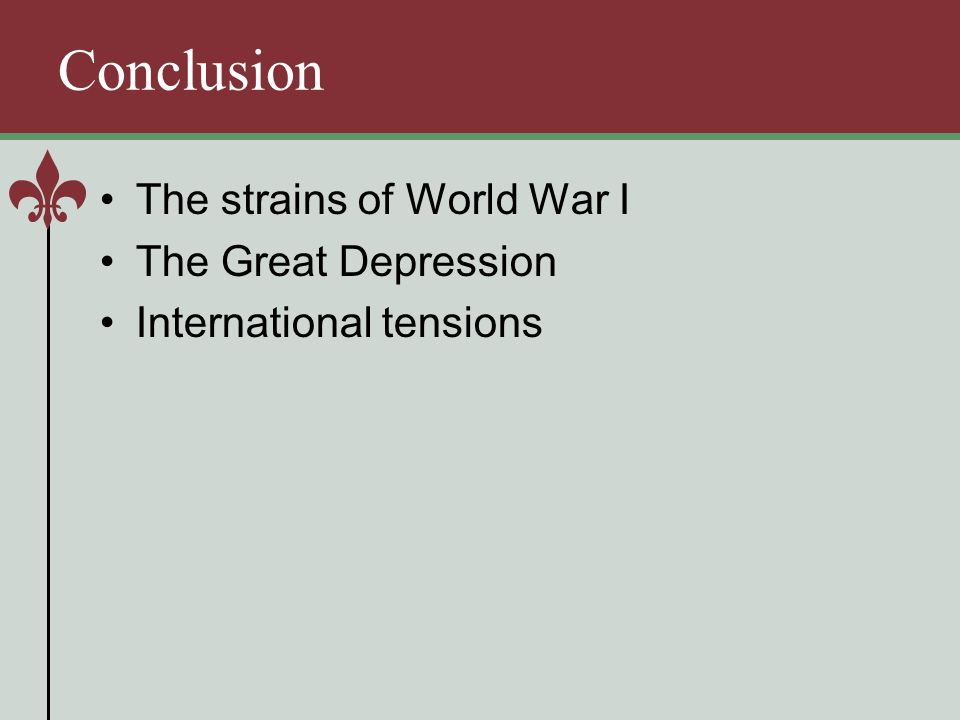 twenty five turmoil between wars ppt 45 conclusion the strains of world war i the great depression
