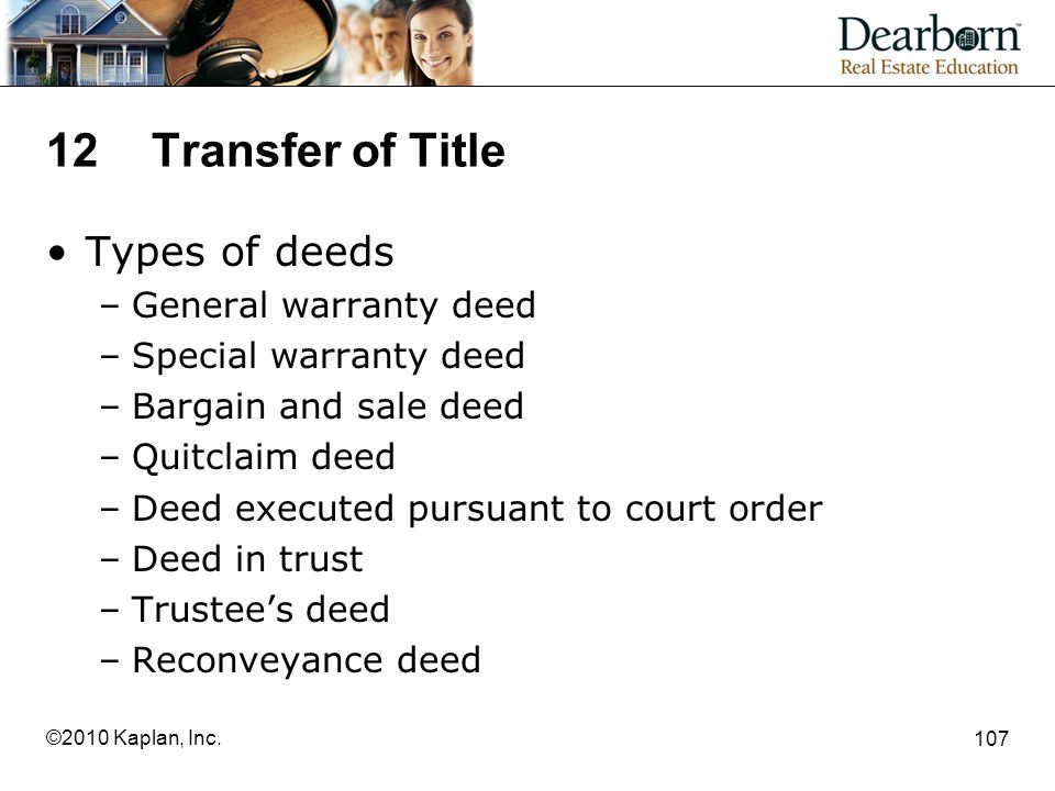 12 Transfer of Title Types of deeds General warranty deed