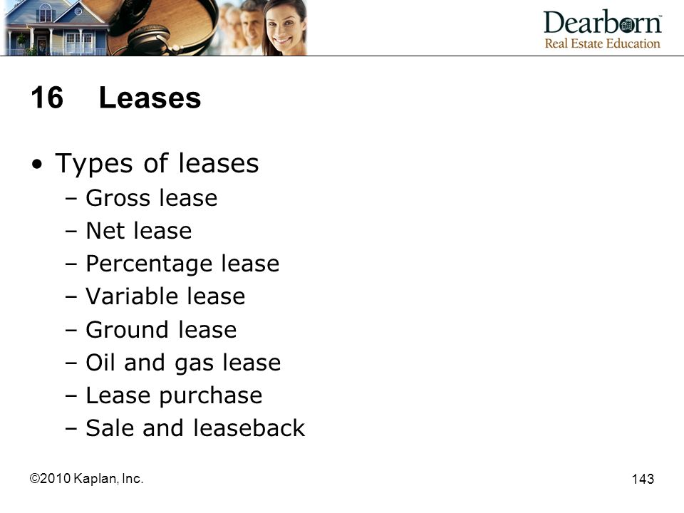 16 Leases Types of leases Gross lease Net lease Percentage lease