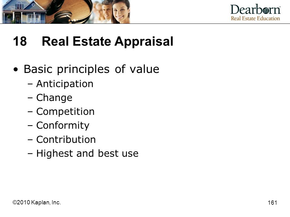 18 Real Estate Appraisal Basic principles of value Anticipation Change