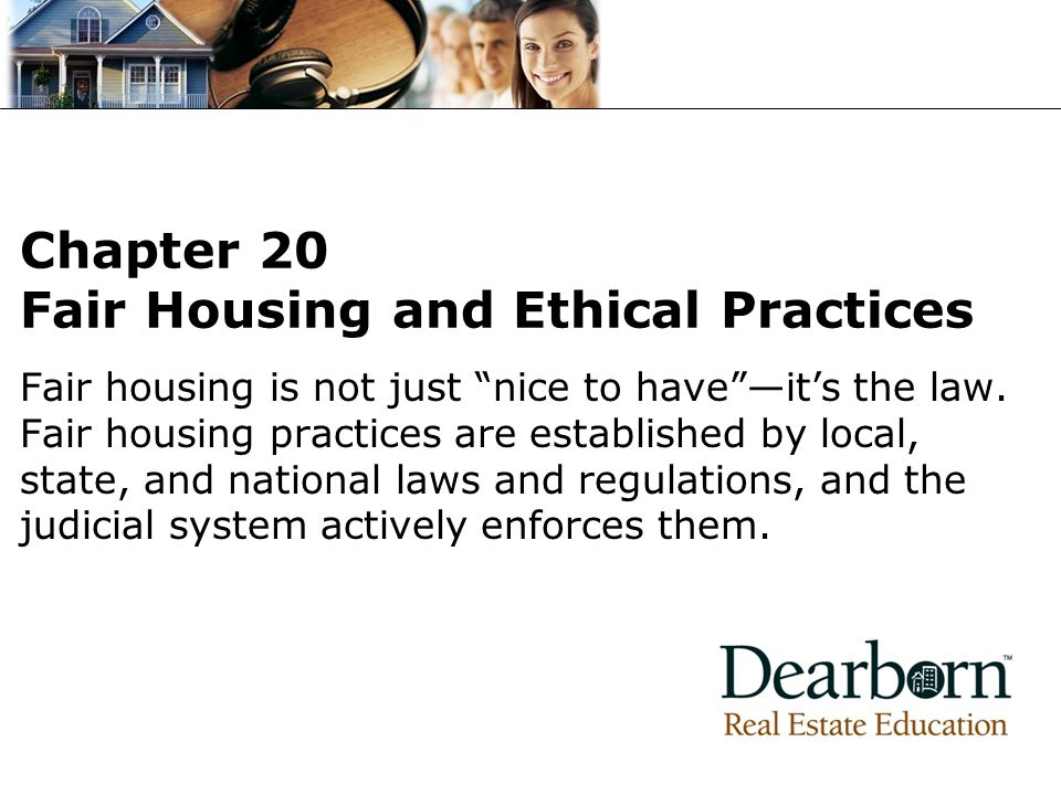 Chapter 20 Fair Housing and Ethical Practices