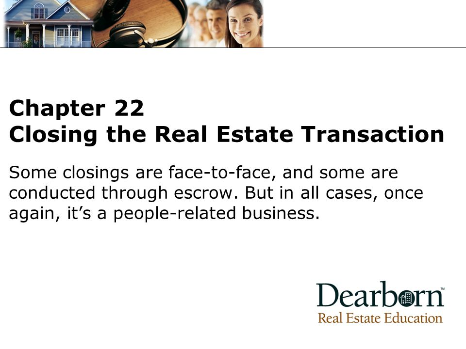 Chapter 22 Closing the Real Estate Transaction