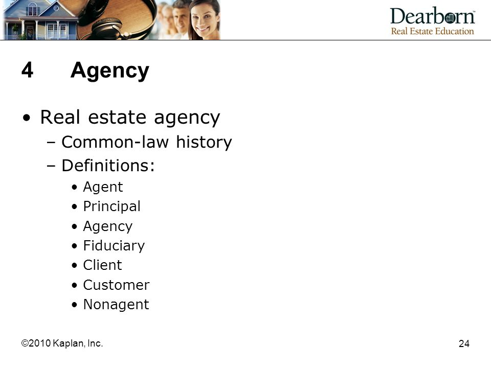 4 Agency Real estate agency Common-law history Definitions: Agent