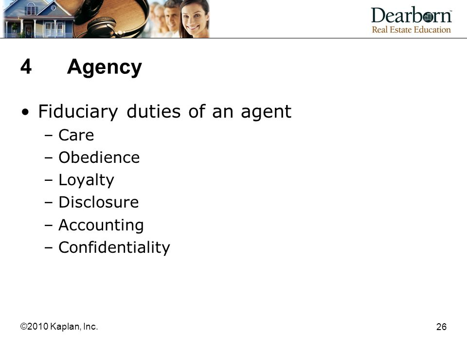 4 Agency Fiduciary duties of an agent Care Obedience Loyalty