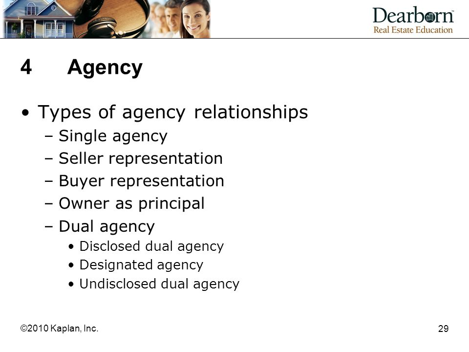4 Agency Types of agency relationships Single agency