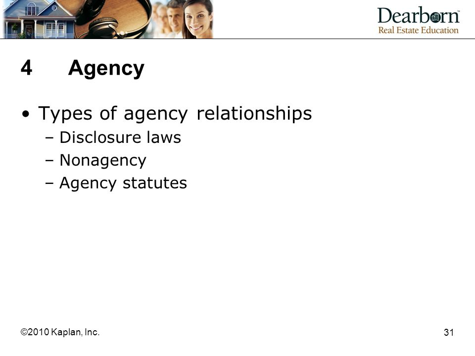 4 Agency Types of agency relationships Disclosure laws Nonagency