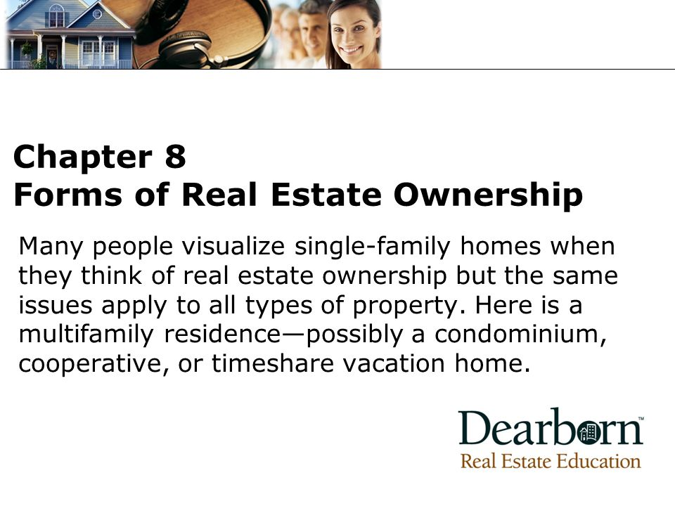 Chapter 8 Forms of Real Estate Ownership
