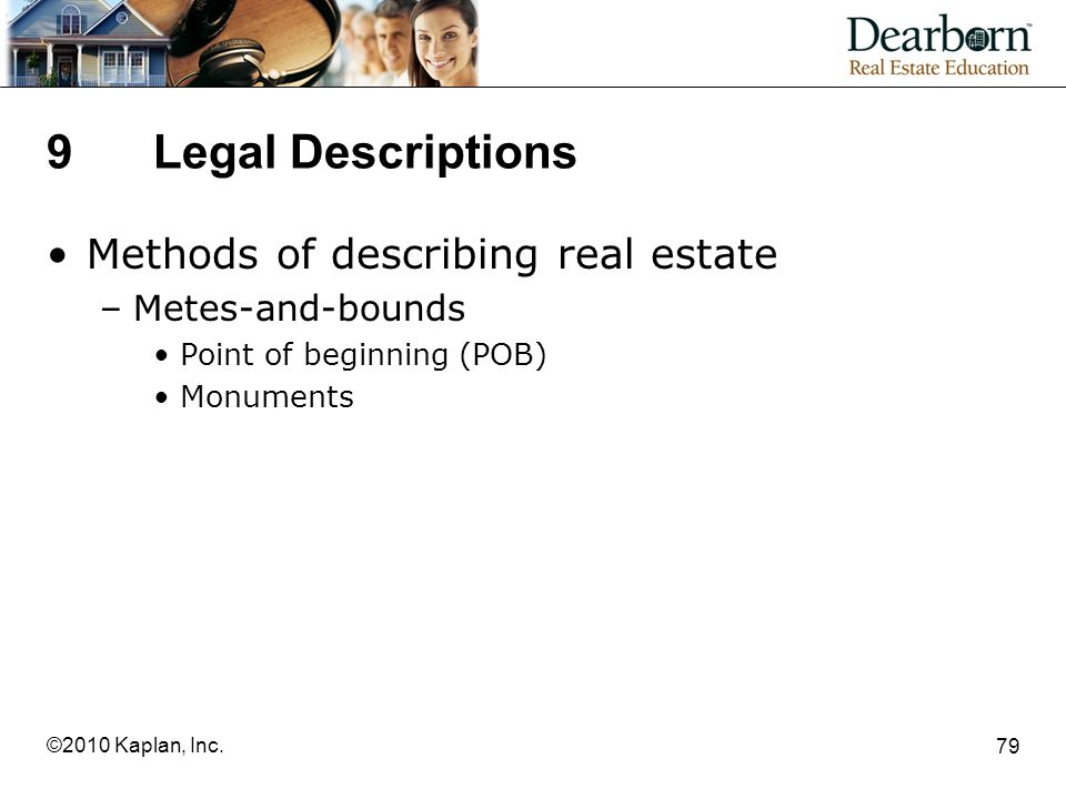 9 Legal Descriptions Methods of describing real estate