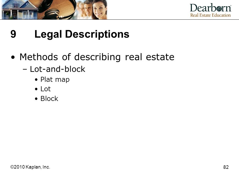 9 Legal Descriptions Methods of describing real estate Lot-and-block
