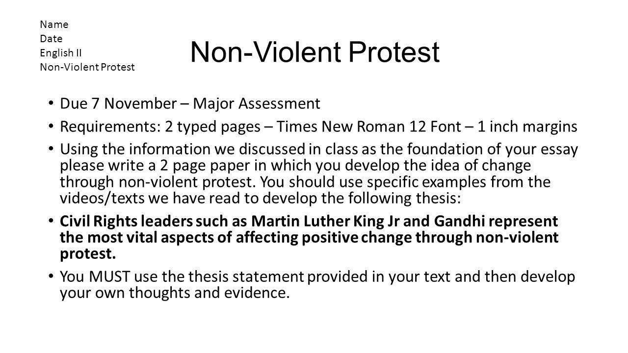 non violent protest essays When we picture nonviolent protest today, we tend to imagine vast crowds occupying public spaces, marching, waving signs, chanting slogans, confronting state authority  this essay is.