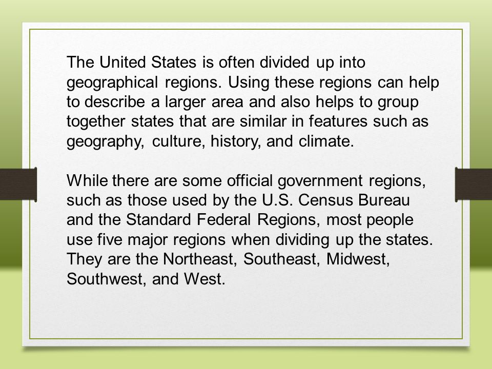 The United States is often divided up into geographical regions