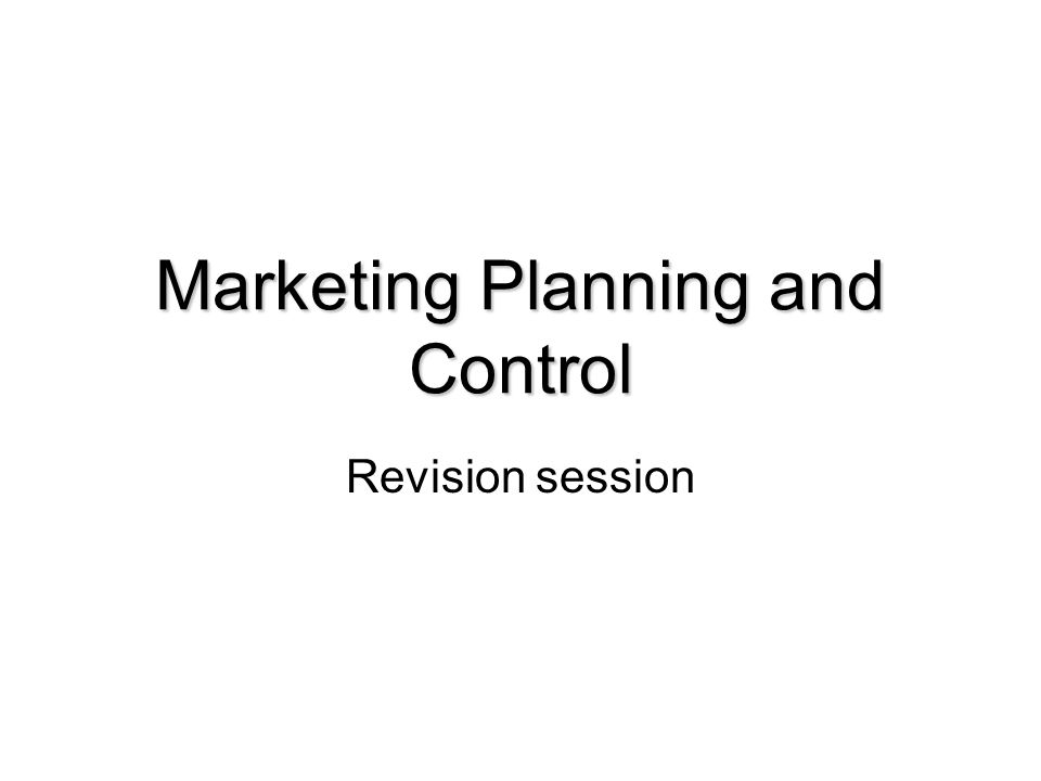 marketing planning and control The maanz mxpress program marketing planning dr brian monger copyright april 2013 this power point program and the associated documents remain the intellectua.