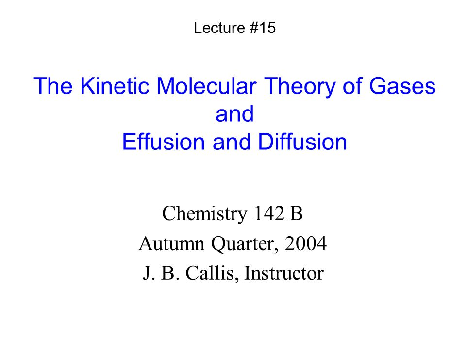 The Kinetic Molecular Theory Of Gases And Effusion And Diffusion