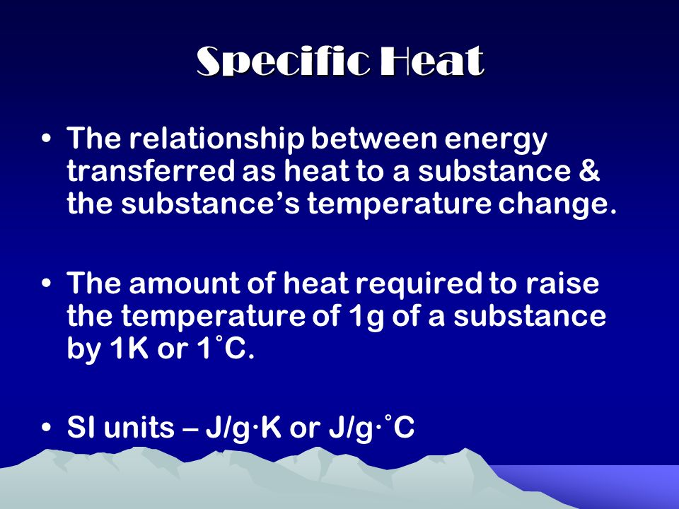 what is the relationship between energy specific heat and temperature