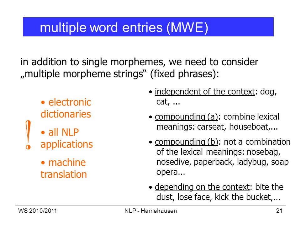 ! multiple word entries (MWE)