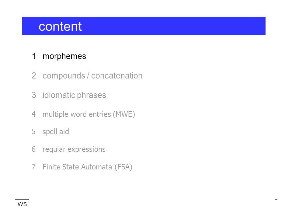 content 1 morphemes 2 compounds / concatenation 3 idiomatic phrases