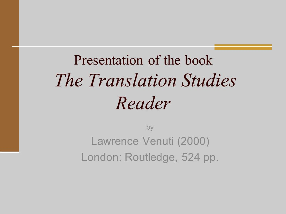 a study on lawrence venuti's translation Venero & venuti - hip new teneriffe bistro no, the meeting of two areas of interest for me - translation and literary fiction top tips for writers here.