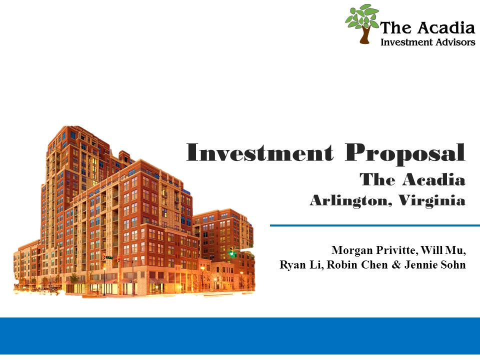 Investment Proposal The Acadia Arlington, Virginia - Ppt Download