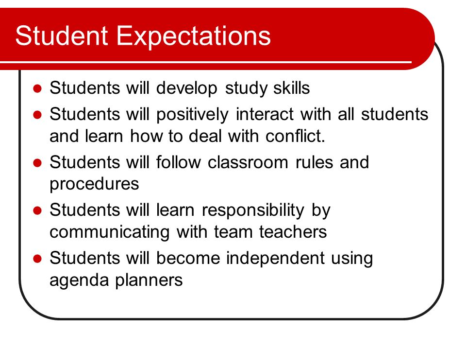 Student Expectations Students will develop study skills