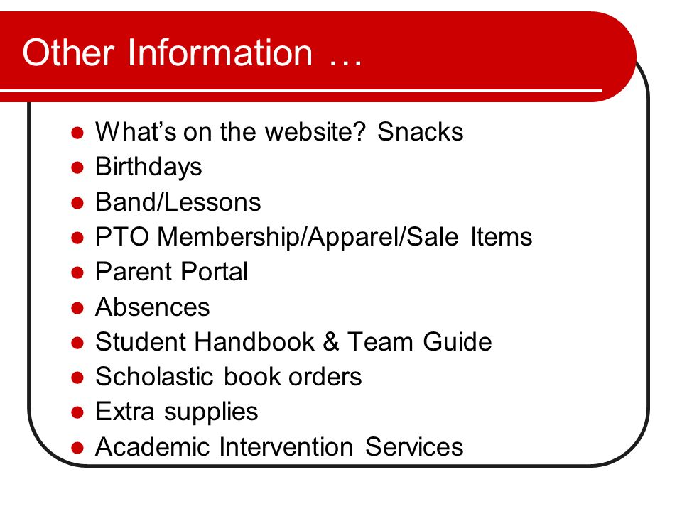 Other Information … What's on the website Snacks Birthdays