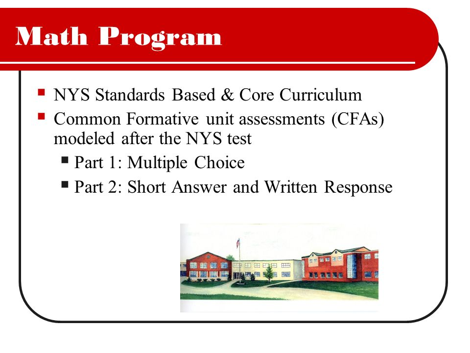Math Program NYS Standards Based & Core Curriculum
