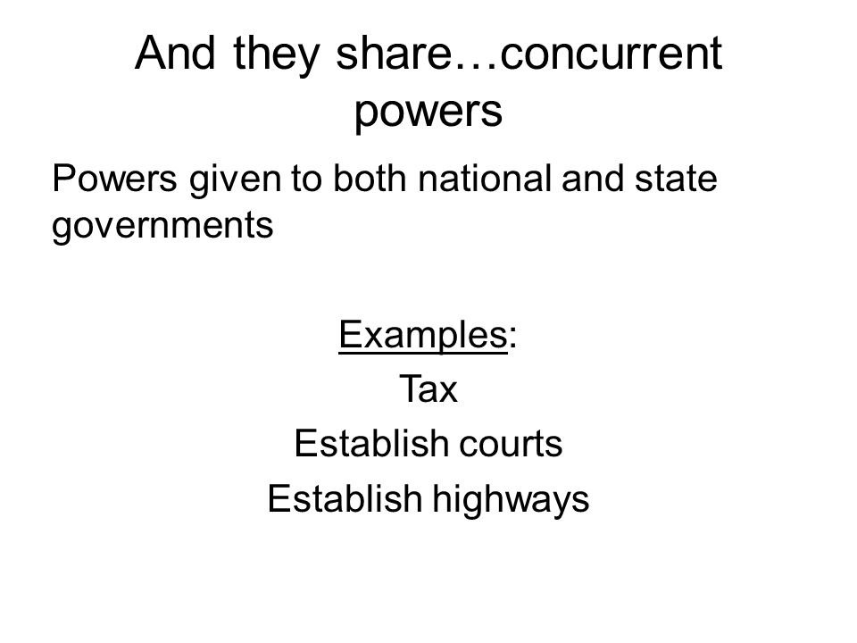 And they share…concurrent powers