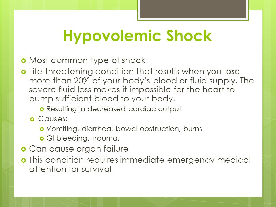 Hypovolemic Shock Most common type of shock