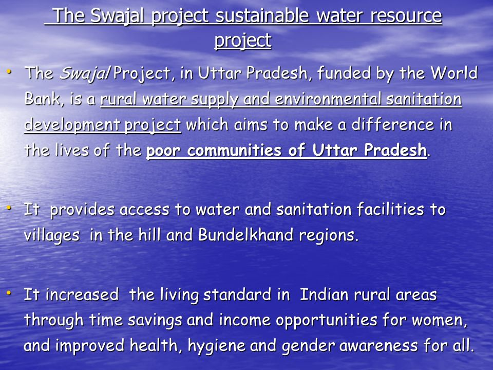 The Swajal project sustainable water resource project