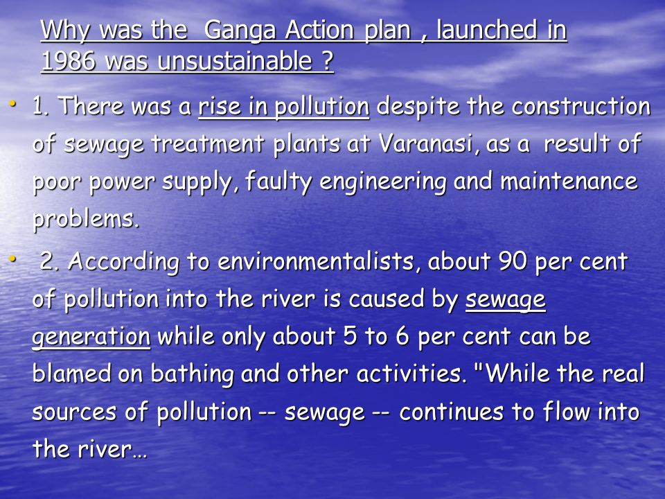 Why was the Ganga Action plan , launched in 1986 was unsustainable