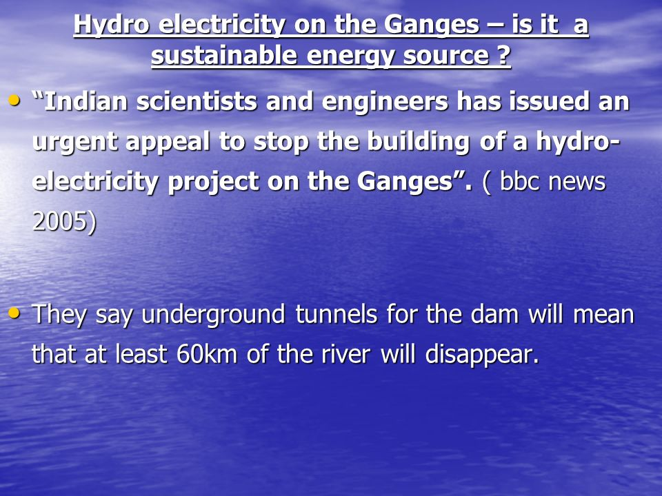 Hydro electricity on the Ganges – is it a sustainable energy source