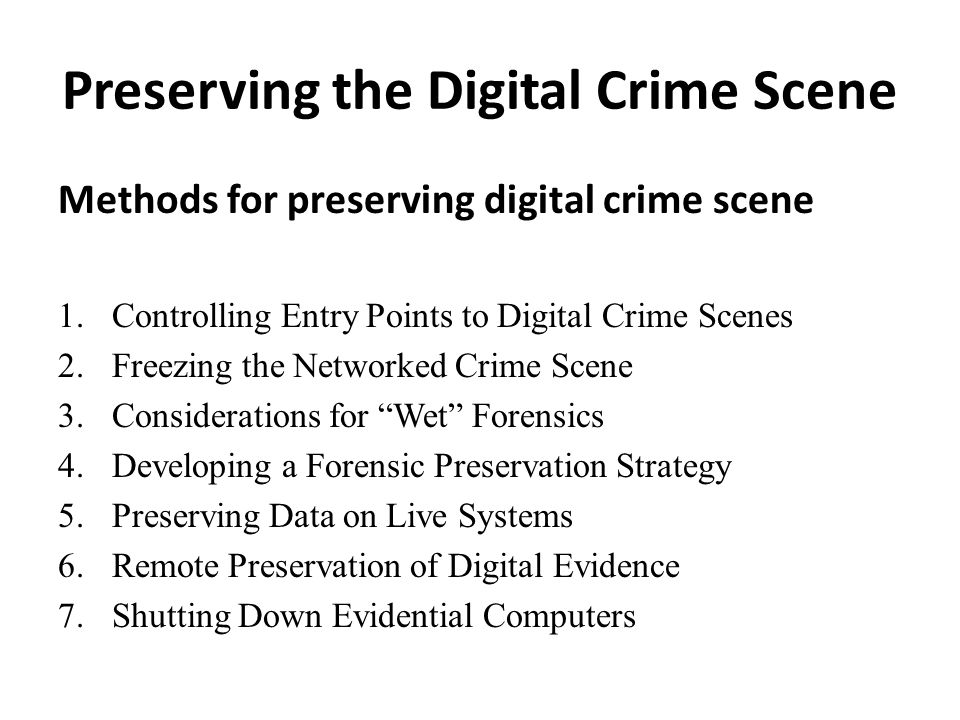 the importance and methods of preserving the integrity of digital evidence Can be defined as the use of proven methods for the preservation, collec-  in a  manner that maintains the integrity of the evidence so that it is ad- missible in a  court  the preservation phase of a traditional digital forensic investigation   importance because it helps establish a verifiable chain of custody.