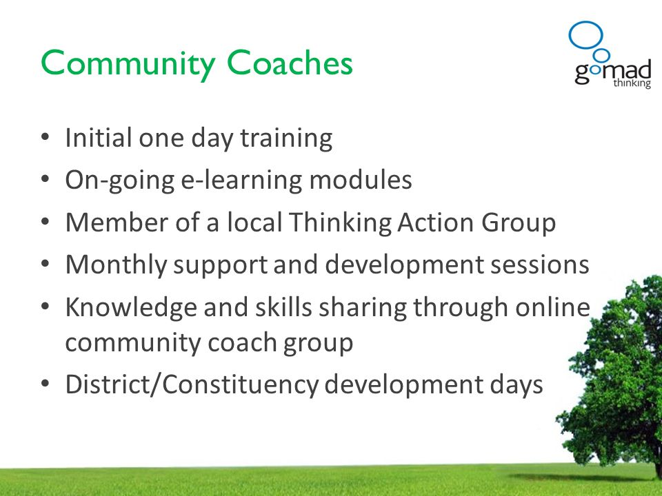 Community Coaches Initial one day training On-going e-learning modules