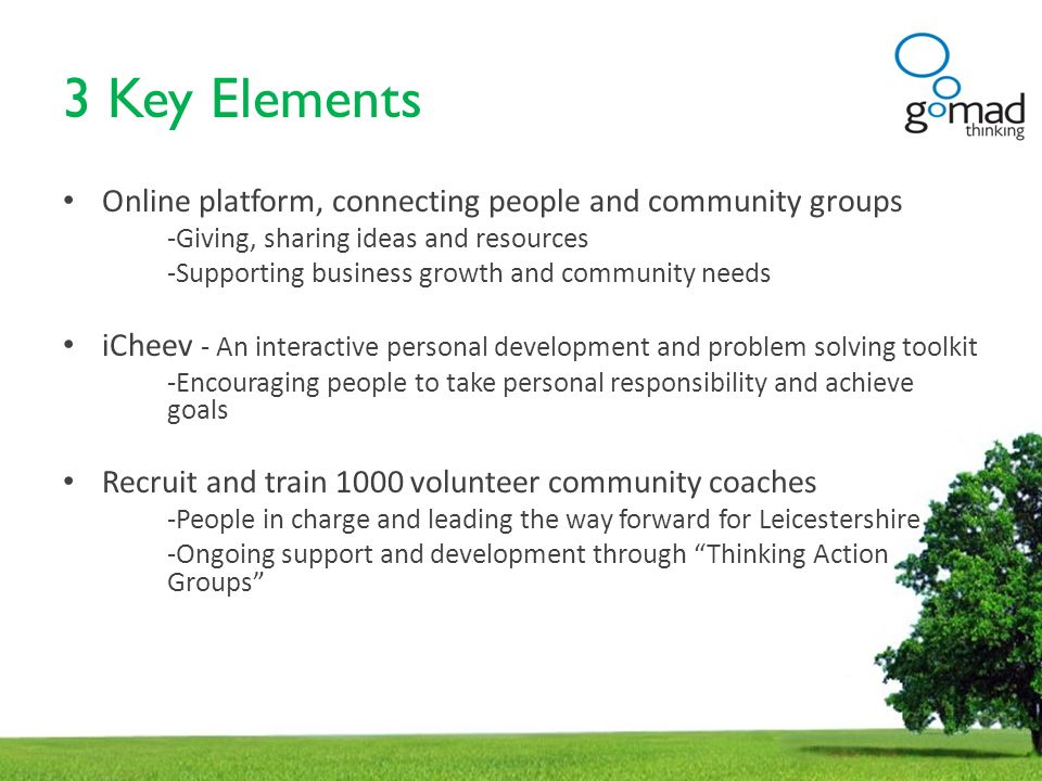 3 Key Elements Online platform, connecting people and community groups