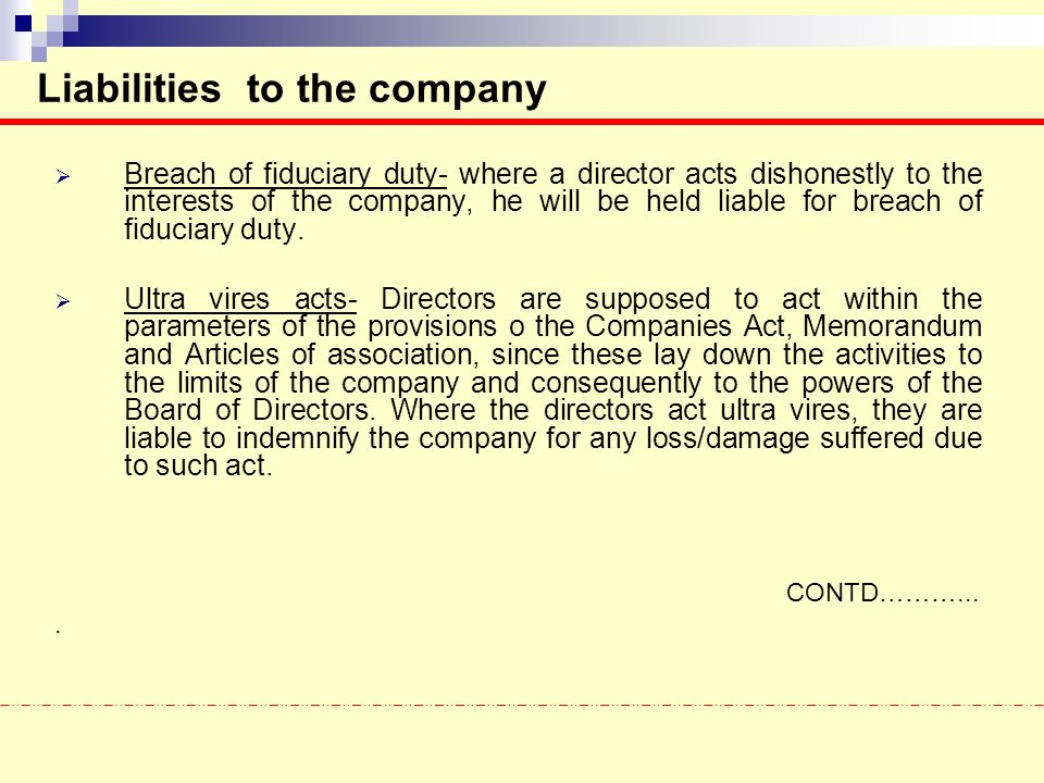 breach of fiduciary duty of director While the fiduciary duties of directors are still  until the 1990s, texas cases dealing with director liability for breach of the duty of care, as distinct from.