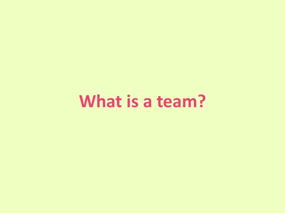 What is a team