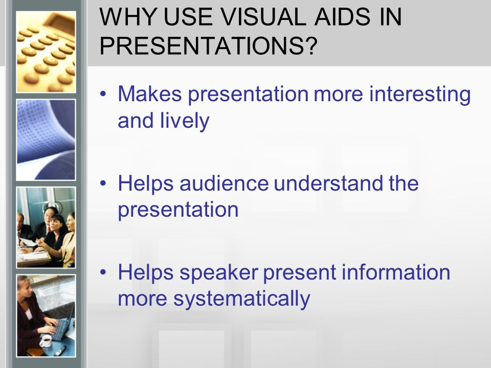 visual aids in presentations Visual aids advantages strengthen clarity of the message increase interest aid listener's retention enhance speaker's credibility can improve persuasiveness.
